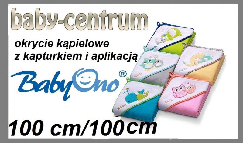 Okrycie kąpielowe ( RĘCZNIK)  z kapturkiem i aplikacją  100 cm/100 cm  BABY ONO kod 138