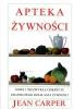 pteka żywności Nowe i niezwykłe odkrycia leczniczego działania żywności