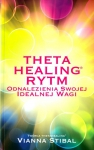 Theta Healing Rytm Odnalezienia Swojej Idealnej Wagi
