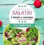 Sałatki i dania z warzyw Żyj zdrowo