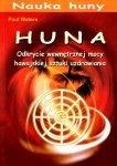 Huna Odkrycie wewnętrznej mocy hawajskiej sztuki uzdrawiania