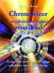 CHRONOWIZOR - urządzenie do badania przeszłości