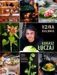 Dzika kuchnia. Zielnik i książka kucharska w jednym