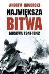 Największa Bitwa: Moskwa 1941-1942