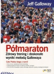 Półmaraton Zdrowy Trening I Doskonałe Wyniki Metodą Gallowaya