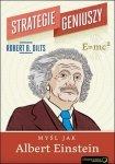 Myśl jak Albert Einstein Strategie geniuszy