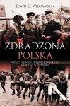 Zdradzona Polska. Inwazje hitlerowsko-sowieckie 1939 Roku
