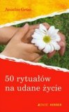 50 rytuałów na udane życie