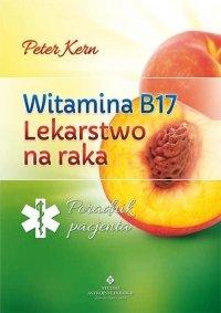 Witamina B17 lekarstwo na raka
