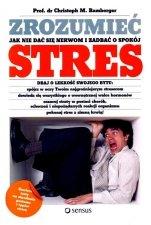 Zrozumieć stres. Jak nie dać się nerwom i zadbać o spokój