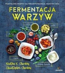 Fermentacja warzyw. Pomysłowe przepisy na fermentowanie 64 warzyw i ziół