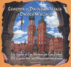 Legenda o dwóch braciach i dwóch wieżach The legend of two brothers and two towers Die legende uber zwei bruder und zwei turme