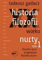 Historia filozofii XX wieku Tom 1 Nurty
