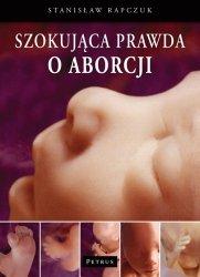 Szokująca prawda o aborcji
