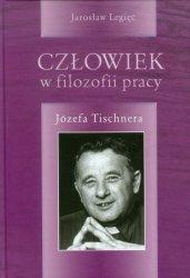 Człowiek w filozofii pracy Józefa Tischnera