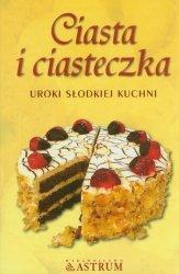 Ciasta i ciasteczka Uroki słodkiej kuchni