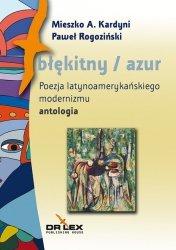 Błękitny / azul Poezja latynoamerykańskiego modernizmu (antologia)