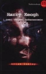 Nekroskop 15 Harry Keogh i inni dziwni bohaterowie