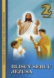 Bliscy sercu Jezusa 2 Podręcznik