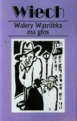 Walery Wątróbka ma głos czyli felietony warszawskie