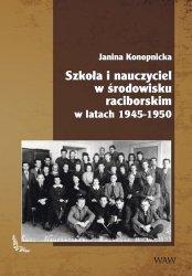 Szkoła i nauczyciel w środowisku raciborskim w latach 1945-1950
