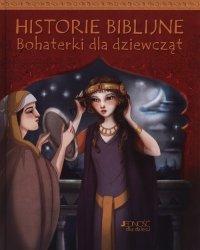 Historie biblijne Bohaterki dla dziewcząt