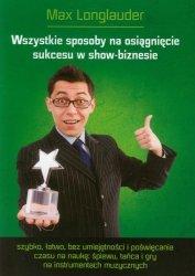 Wszystkie sposoby na osiągnięcie sukcesu w show-biznesie