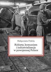 Kobiety komunizm i industrializacja w powojennej Polsce