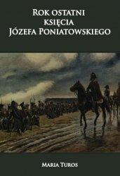 Rok ostatni księcia Józefa Poniatowskiego