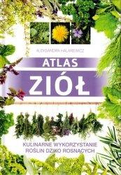 Atlas ziół Kulinarne wykorzystanie roślin dziko rosnących