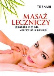 Masaż leczniczy. Japońska metoda uzdrawiania palcami