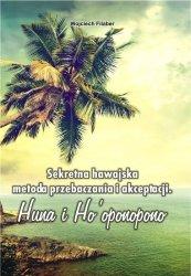 Sekretna hawajska metoda przebaczenia i akceptacji