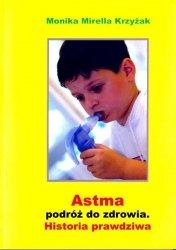 Astma podróż do Zdrowia Prawdziwa historia