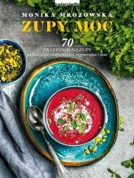 Zupy moc 70 przepisów na zupy odchudzające, uodparniające, regenerujące