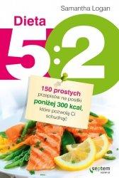 Dieta 5:2 150 prostych przepisów na posiłki poniżej 300 kcal, które pozwolą Ci schudnąć