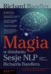 Magia w działaniu Sesje NLP Richarda Bandlera