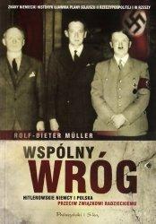 Wspólny wróg Hitlerowskie Niemcy i Polska przeciw Związkowi Radzieckiemu