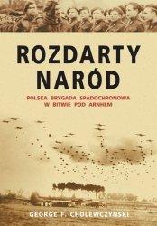 Rozdarty naród Polska brygada spadochronowa w bitwie pod Arnhem