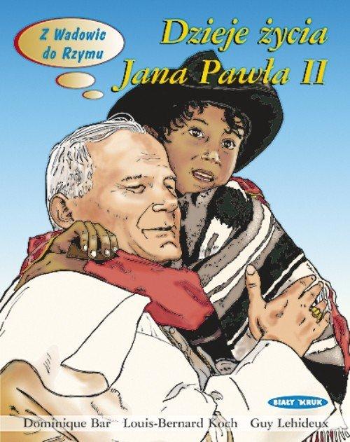 Dzieje życia Karola Wojtyły - Jana Pawła II