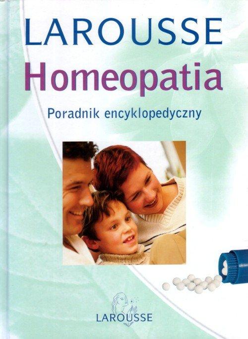 Homeopatia Poradnik encyklopedyczny Larousse