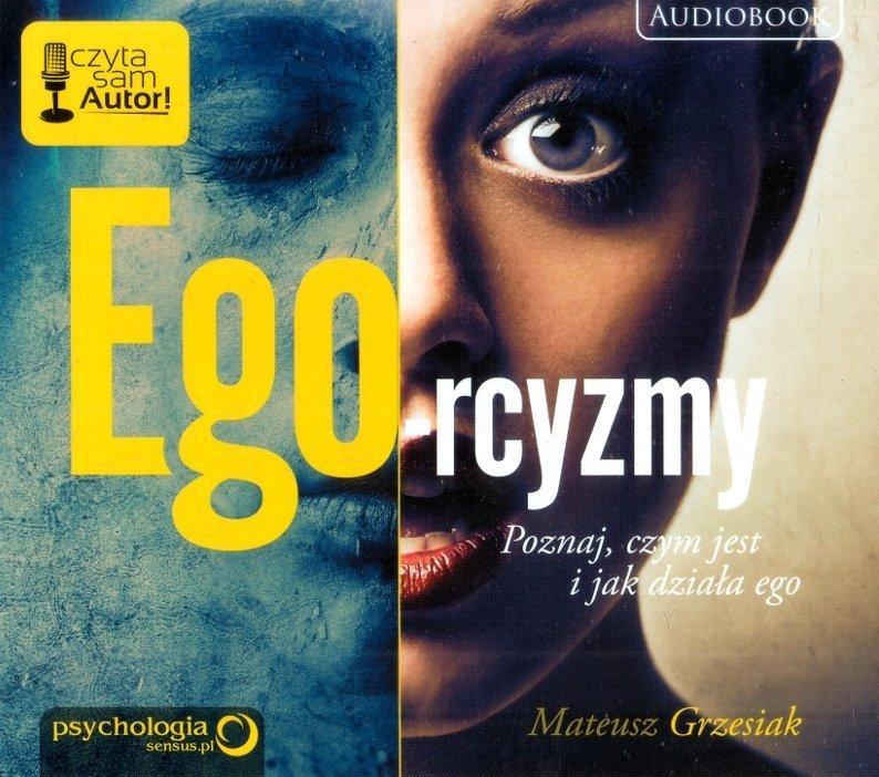Ego-rcyzmy. Poznaj, czym jest i jak działa ego Audiobook