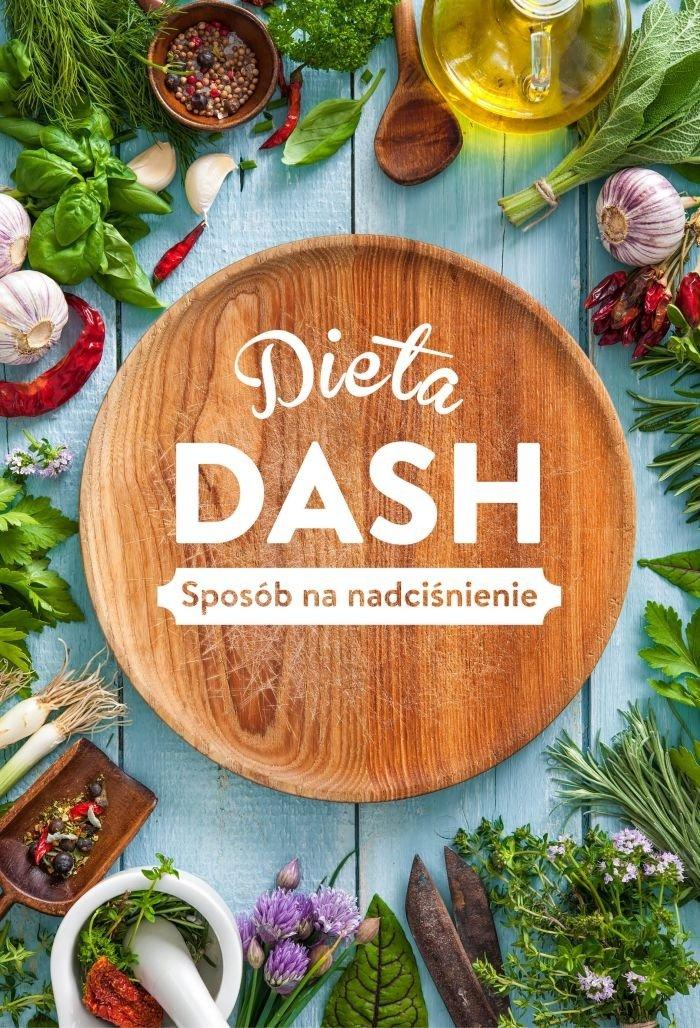 Dieta Dash Sposób na nadciśnienie