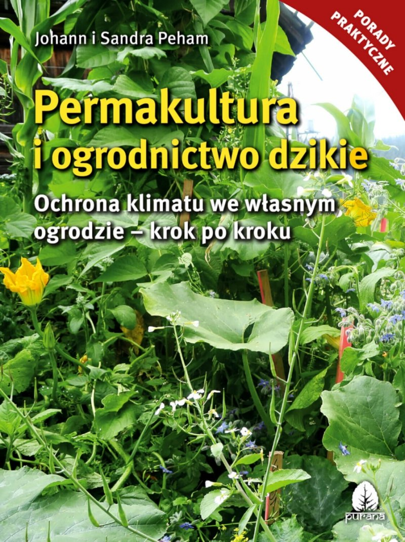 Permakultura Seppa Holzera Permakultura i ogrodnictwo dzikie