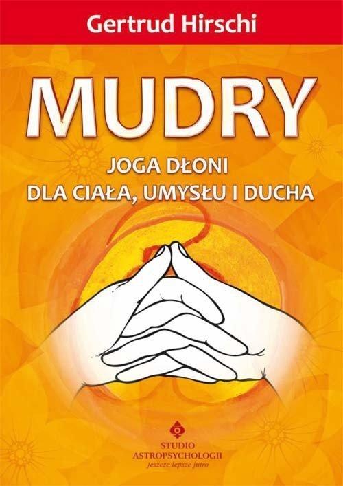 Mudry Joga dłoni dla ciała umysłu i ducha