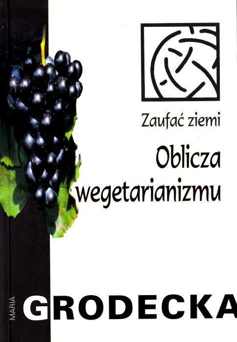 Zaufać Ziemi Oblicza wegetarianizmu