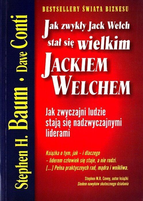 Jak zwykły Jack Welch stał się wielkim JACKIEM WELCHEM EKSPOZYCYJNY