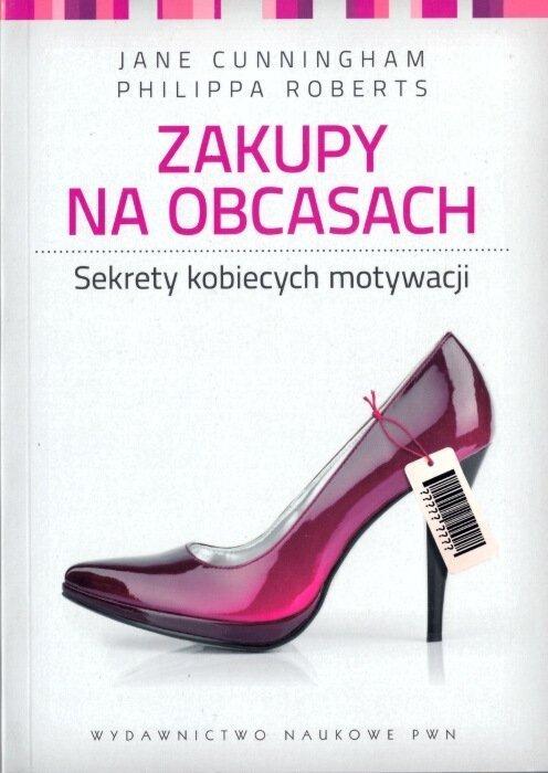 Zakupy na obcasach Sekrety kobiecych motywacji