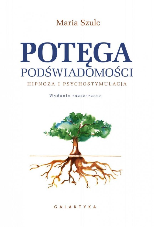Potęga podświadomości. Hipnoza i psychostymulacja, wydanie rozszerzone