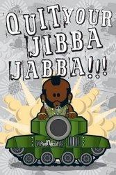 Weenicons (Quit Your Jibba Jabba) - plakat