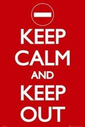 Keep Calm Keep Out - plakat